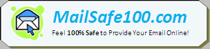 MailSafe100.com - Feel 100% Safe to Provide Your Email Online!